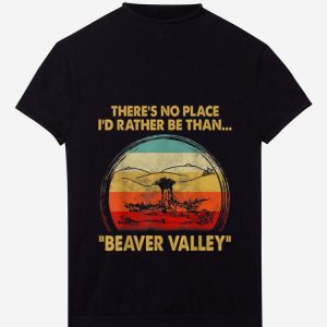 Premium There's No Place I'd Rather Be Than Beaver Valley Vintage shirt