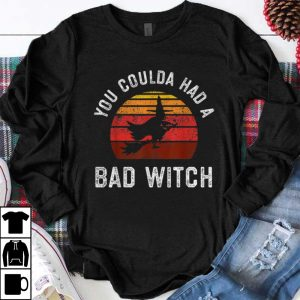 Premium You Coulda Had a Bad Witch Vintage shirts