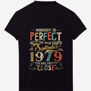PremiumNobody Is Perfect But If You Were Born In September 1979 Vintage shirt