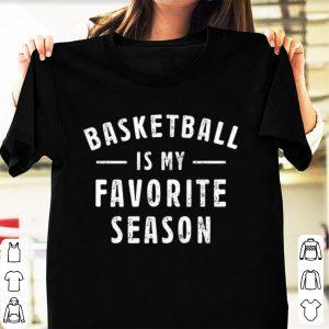 Pretty Basketball Is My Favorite Season shirt