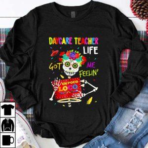 Pretty Daycare Teacher Life Got Me Feeling Un Poco Loco Skull shirt