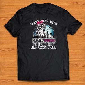 Pretty Don't Mess With Grandmasaurus You'll Get Jurasskicker shirts