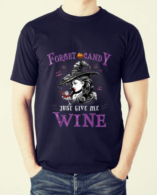Pretty Forget Candy Just Give Me Wine Funny Witch Halloween shirt