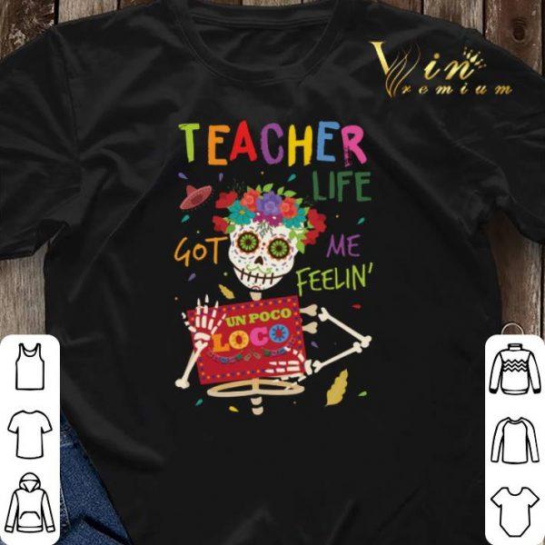 Teacher life got me feelin' un poco loco shirt sweater