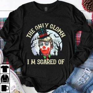 The Only Clown I'm Scared Of Trump Clown Halloween shirt