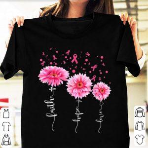 Top Faith Hope Love Pink Daisy Flower Breast Cancer Awareness shirt