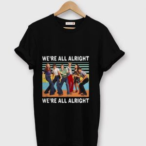 Top Vintage We're All Alright We're All Alright That's 70s Show shirt