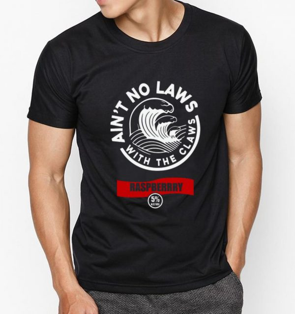 Awesome Ain't Mo Laws With The Claws Raspberry shirt