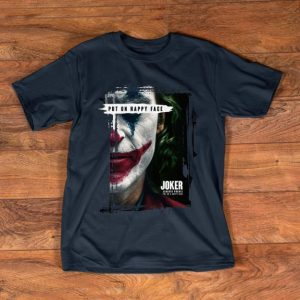 Awesome Joker Put On Happy Face Joaquin Phoenix shirt