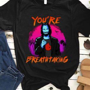 Awesome Keanu Reeves You're Breathtaking John Wick shirt