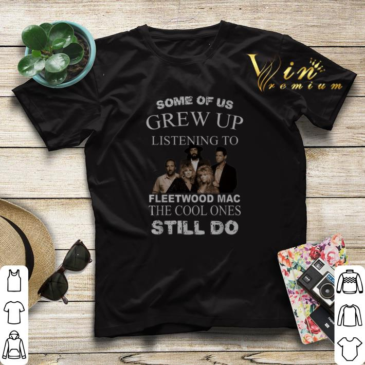 Fleetwood Mac Some of us grew up listening to the cool ones shirt sweater 4 - Fleetwood Mac Some of us grew up listening to the cool ones shirt sweater