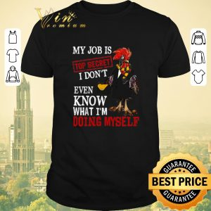 Funny My job is top secret i don't even know what i'm doing myself shirt sweater