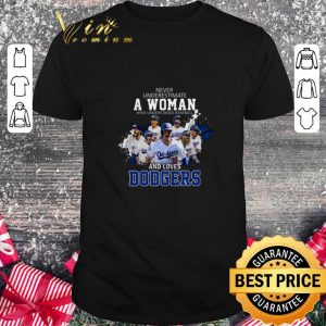 Funny Never underestimate a woman who understands baseball Dodgers shirt