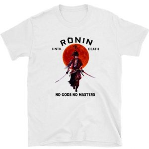 Funny Sunset Ronin until death no gods no masters shirt
