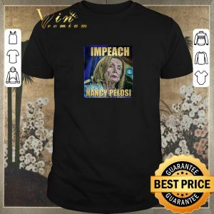 Funny Trump Impeach Nancy Pelosi shirt sweater