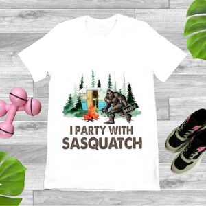 Hot Bigfoot I Party With Sasquatch Camping shirt
