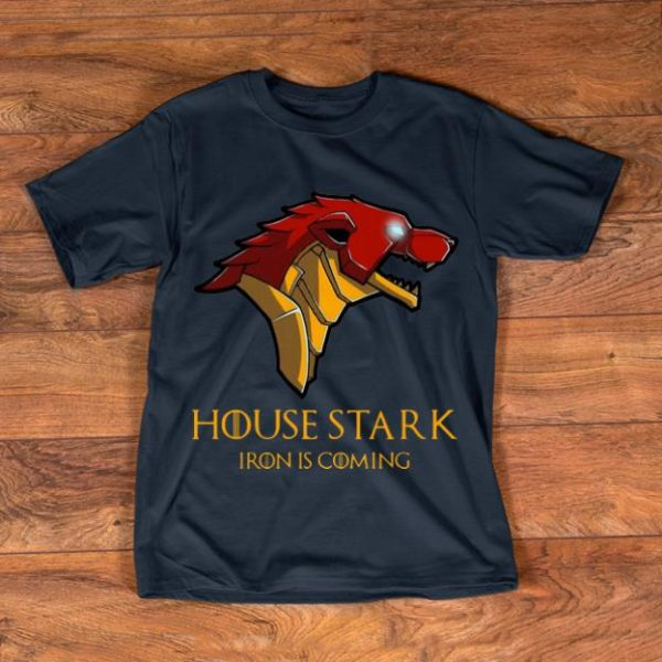 Hot House Stark Iron Is Coming Game Of Thrones shirt