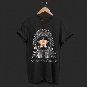 Hot Houston Astros Are Coming Game Of Throne shirt