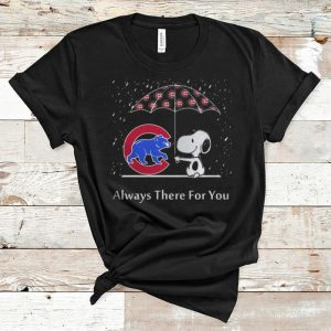 Hot Snoopy And Chicago Cubs Always There For You shirt