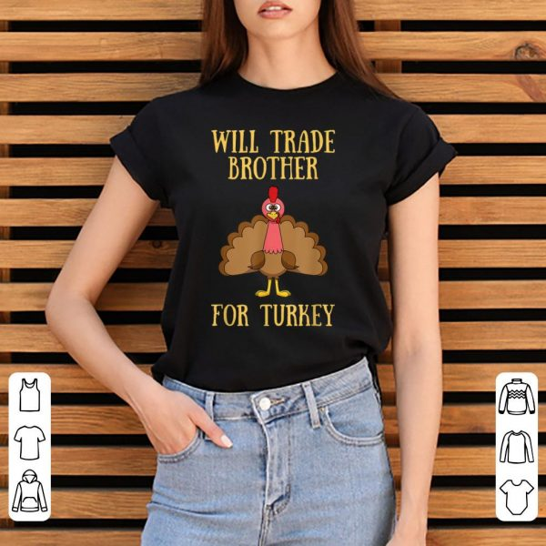 Hot Thanksgiving for Kids Will Trade Brother for Turkey shirt