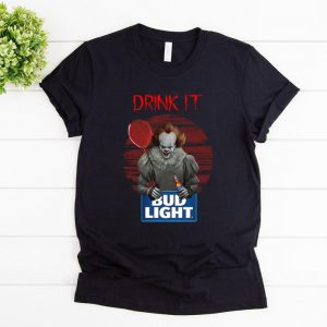 Nice Bud Light Pennywise Drink IT shirt