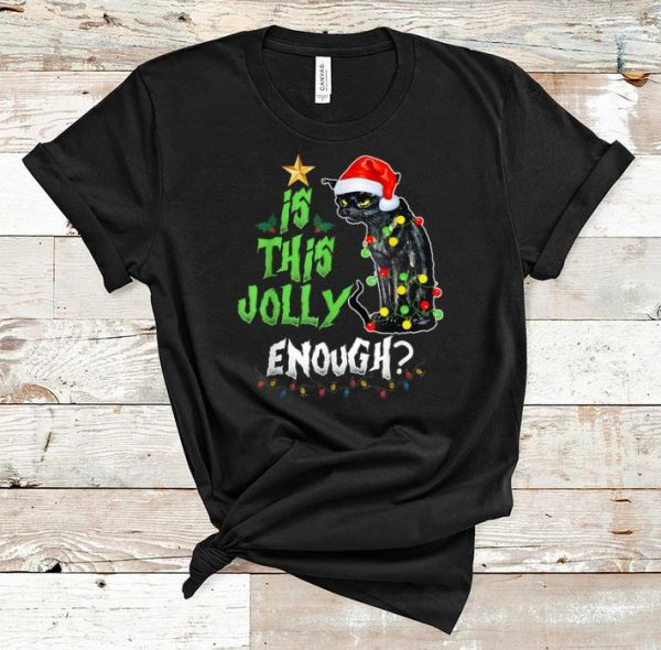 Nice Noel Cat Is This Jolly Enough Merry Christmas shirt