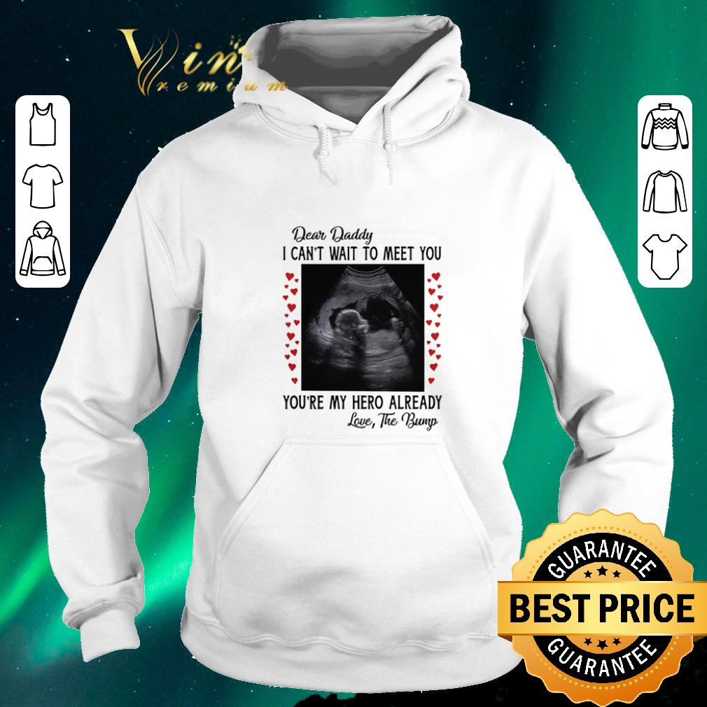Official Dear daddy i can t wait to meet you you re my hero already shirt sweater 4 1 - Official Dear daddy i can't wait to meet you you're my hero already shirt sweater