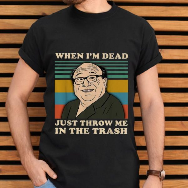 Official Vintage Frank Reynolds When I'm Dead Throw Me In The Trash shirt
