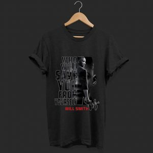 Official Who Will Save You From Yourself Will Smith shirt