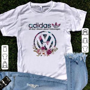 Original Adidas All Day I Dream About Volkswagen shirt