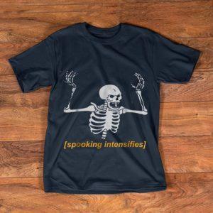 Original Spooking Intensifies Spooky Scary Skeleton Meme shirt