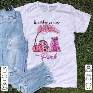 Premium In October We Wear Pink Bulldog Breast Cancer Awareness shirt