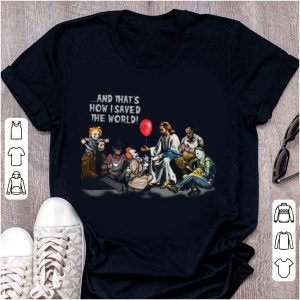 Premium Jesus and Horror characters that's how I saved the world Halloween shirt