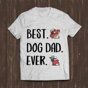 Pretty Best Dog Dad Ever Pug shirt