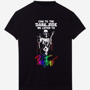 Pretty Come To The Dark Side We Listen To Pink Floyd Darth Vader shirt