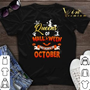 Queens of halloween are born in october shirt sweater