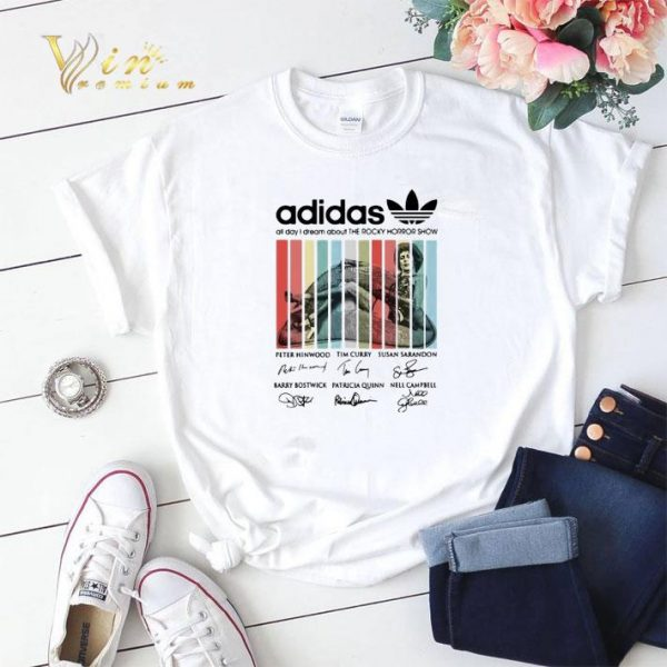 Signatures adidas all day i dream about The Rocky Horror Show shirt