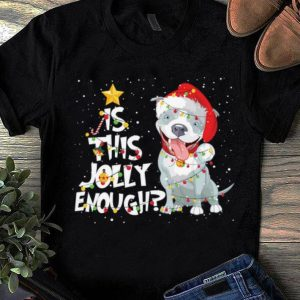Top Christmas Is This Jolly Enough Pitbull Dog Lovers shirt
