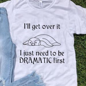 Top Penguin I'll Get Over It I Just Need To Be Dramatic First shirt
