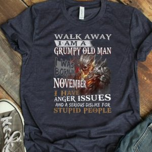 Top Walk Away I Am A Grumpy Old Man I Was Born In November shirt