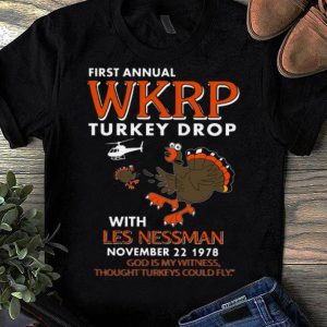 Awesome First Annual Wkrp Turkey Drop With Les Nessman November 22 1978 shirt