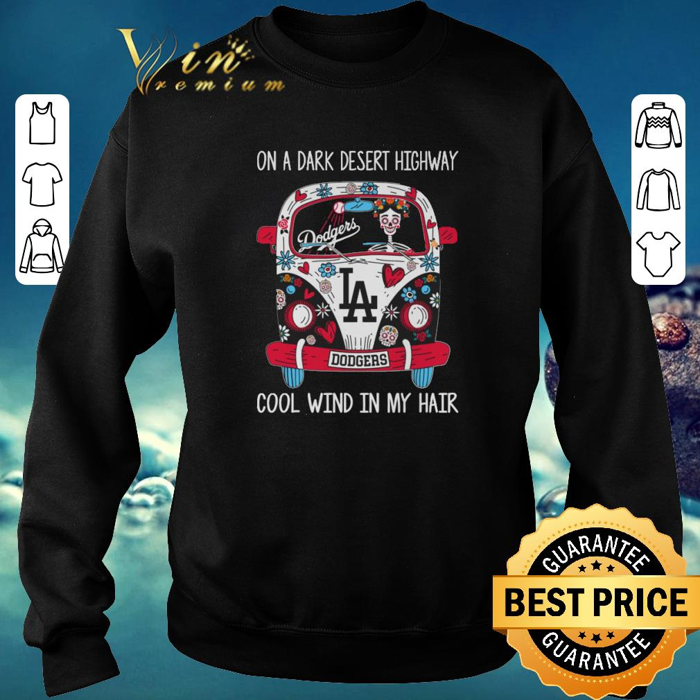 Awesome LA Dodgers On a dark desert highway cool wind in my hair shirt sweater 2019 4 - Awesome LA Dodgers On a dark desert highway cool wind in my hair shirt  sweater 2019