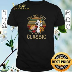 Awesome Vintage Calvin and Hobbes I'm not old I'm a Classic shirt