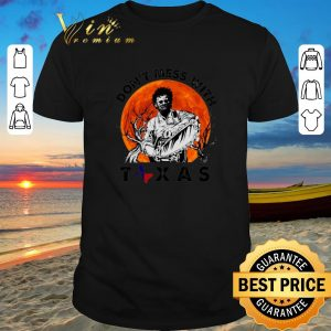 Funny Leatherface Don't mess with Texas sunset shirt sweater 2019