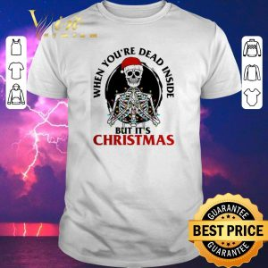 Funny Skeleton santa when you're dead inside but it's Christmas shirt sweater
