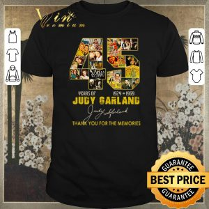 Funny Thank you for the memories 45 Years of Judy Garland 1924 1969 shirt