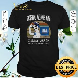 Funny Vintage General Motors girl classy sassy and a bit smart assy shirt