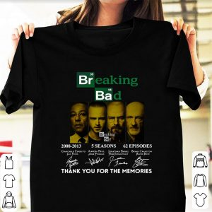 Great Breaking Bad 2008 2013 5 Seasons 62 Episodes Thank You For The Memories Signatures shirt