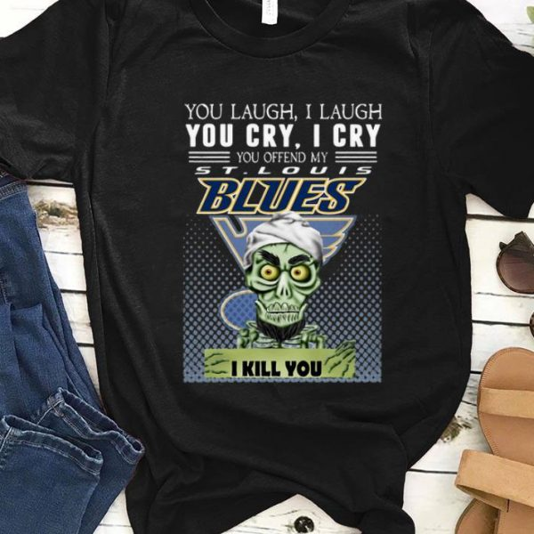 Great You Laugh I Laugh You Offend My St. Louis Blues I Kill You Jeff Dunham shirt