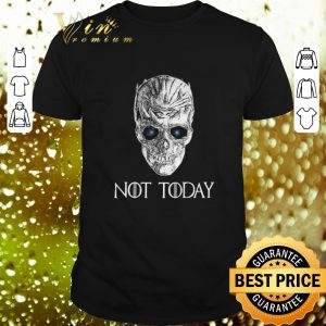 Hot Game Of Thrones Night King not today skull shirt